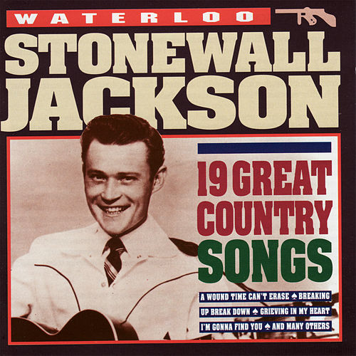 Waterloo - 19 Great Country Songs by Stonewall Jackson