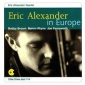 Eric Alexander In Europe by Eric Alexander Quartet