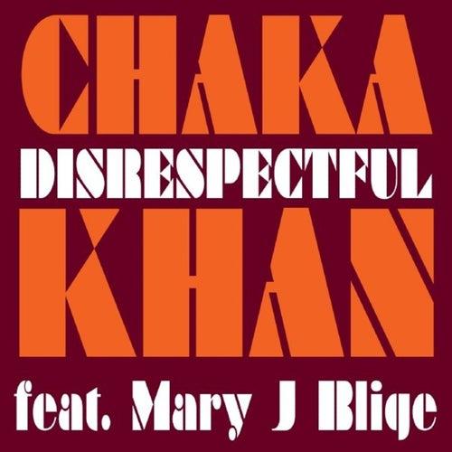 Disrespectful feat. Mary J. Blige by Chaka Khan