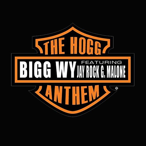 Hogg Anthem by Big Wy