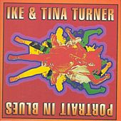Portrait In Blues - Cussin', Cryin' And Carryin' by Ike and Tina Turner