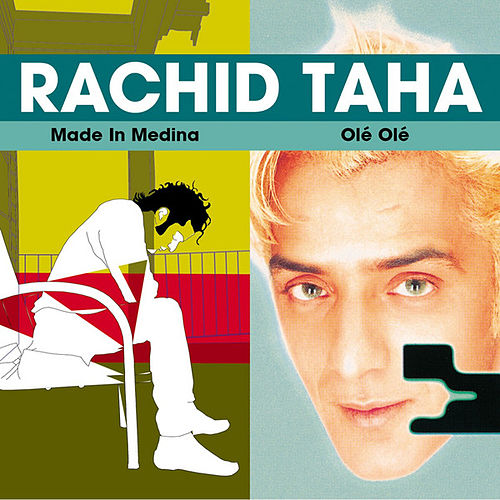 Made In Medina/ Olé Olé by Rachid Taha