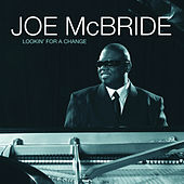 Lookin' For A Change by Joe McBride