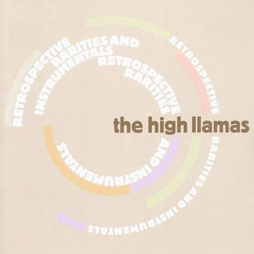 Retrospective Rarities & Instrumentals by The High Llamas