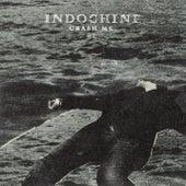 Crash Me by Indochine