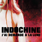J'Ai Demandé A La Lune by Indochine