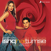 Ishq Hai Tumse by Various Artists