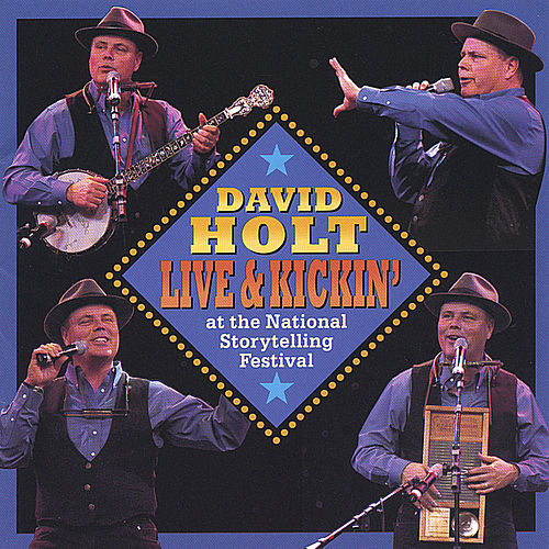 Live & Kickin' by David Holt