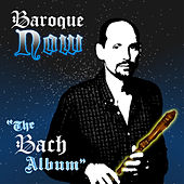 The Bach Album by Baroque Now
