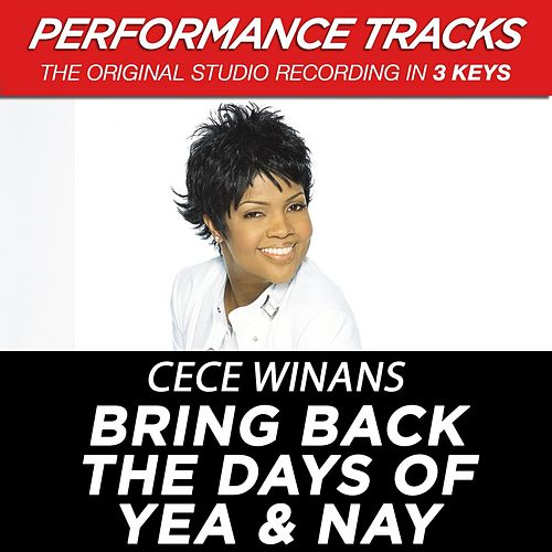 Bring Back The Days Of Yea & Nay (Premiere Performance Plus Track) by Cece Winans