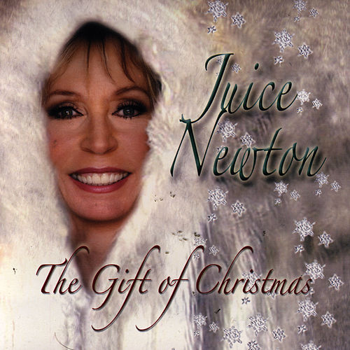The Gift Of Christmas by Juice Newton