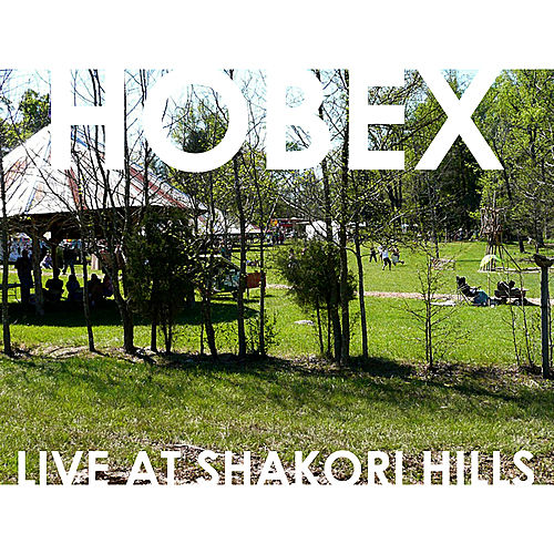 Live at Shakori Hills by Hobex