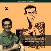The Music of Brazil / Jacob do Bandolim, Vol. 2 / Recordings 1949 - 1958 by Jacob Do Bandolim