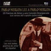 Pablo Neruda Lee a Pablo Neruda (Unabridged) by Pablo Neruda