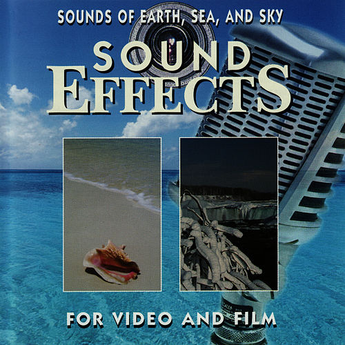 Sounds of Earth, Sea, and Sky by Sound Effects