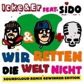 Ich rette die Welt nicht (Soundcloud Remix Gewinner Edition) by Icke & Er