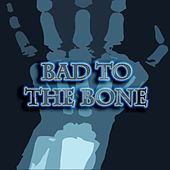Bad to the Bone Riddim by Various Artists
