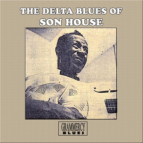 The Delta Blues Of Son House by Son House