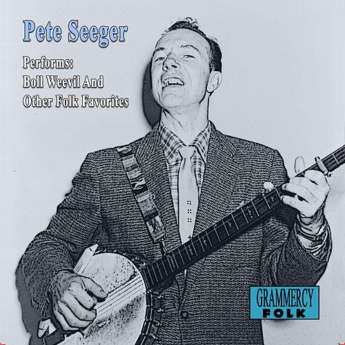 Performs Boll Weevil And Other Folk Favorites by Pete Seeger