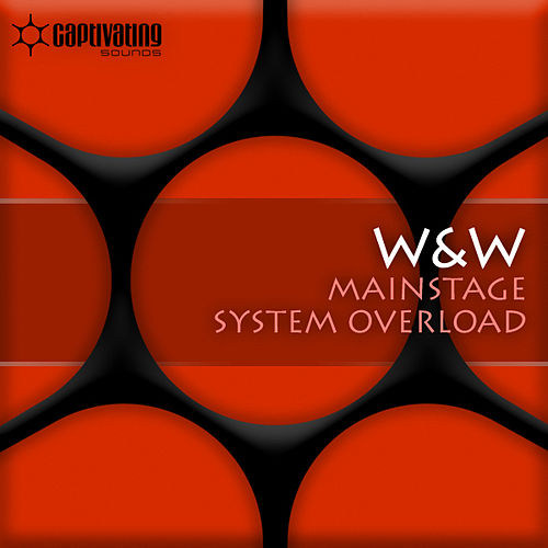 Mainstage / System Overload by W&W