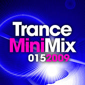 Trance Mini Mix 015 - 2009 by Various Artists