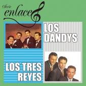 Serie Enlace: Los Tres Reyes/Los Dandys by Los Dandys