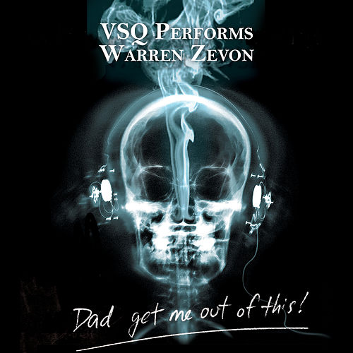 Dad Get Me Out Of This! String Quartet... Zevon by Various Artists
