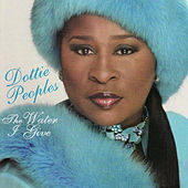 The Water I Give by Dottie Peoples