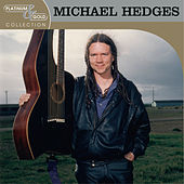 Platinum & Gold Collection by Michael Hedges