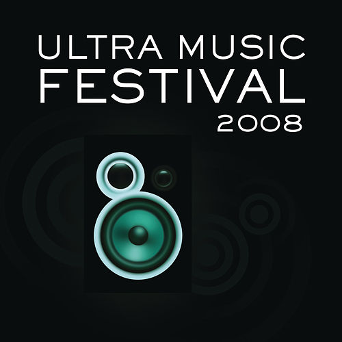 Ultra Music Festival 2008 by Various Artists