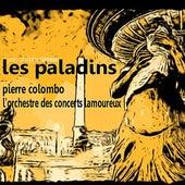 Rameau: Les Paladins by L'Orchestre des Concerts Lamoureux