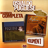 Osvaldo Pugliese: Discografía Completa Vol.1 by Osvaldo Pugliese