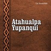 Las Voces Del Siglo XX Vol.18 by Atahualpa Yupanqui