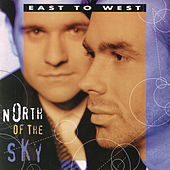 North Of The Sky by East To West