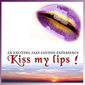 Kiss my lips! by Various Artists