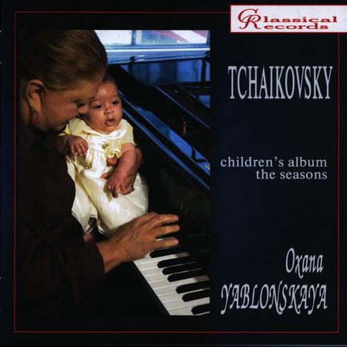 Oxana Yablonsjaya. Tchaikovsky by Pyotr Ilyich Tchaikovsky