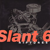 Slant 6 by The Riptones