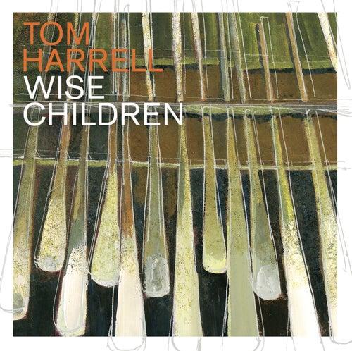 Wise Children by Tom Harrell