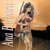 Te Atrapare Bandido by Ana Bárbara