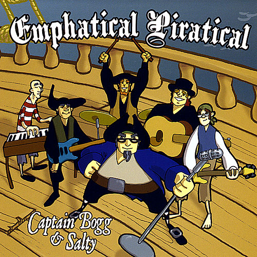 Emphatical Piratical by Captain Bogg & Salty