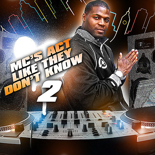 Mc's Act Like Don't Know 2 by Dj Hotday