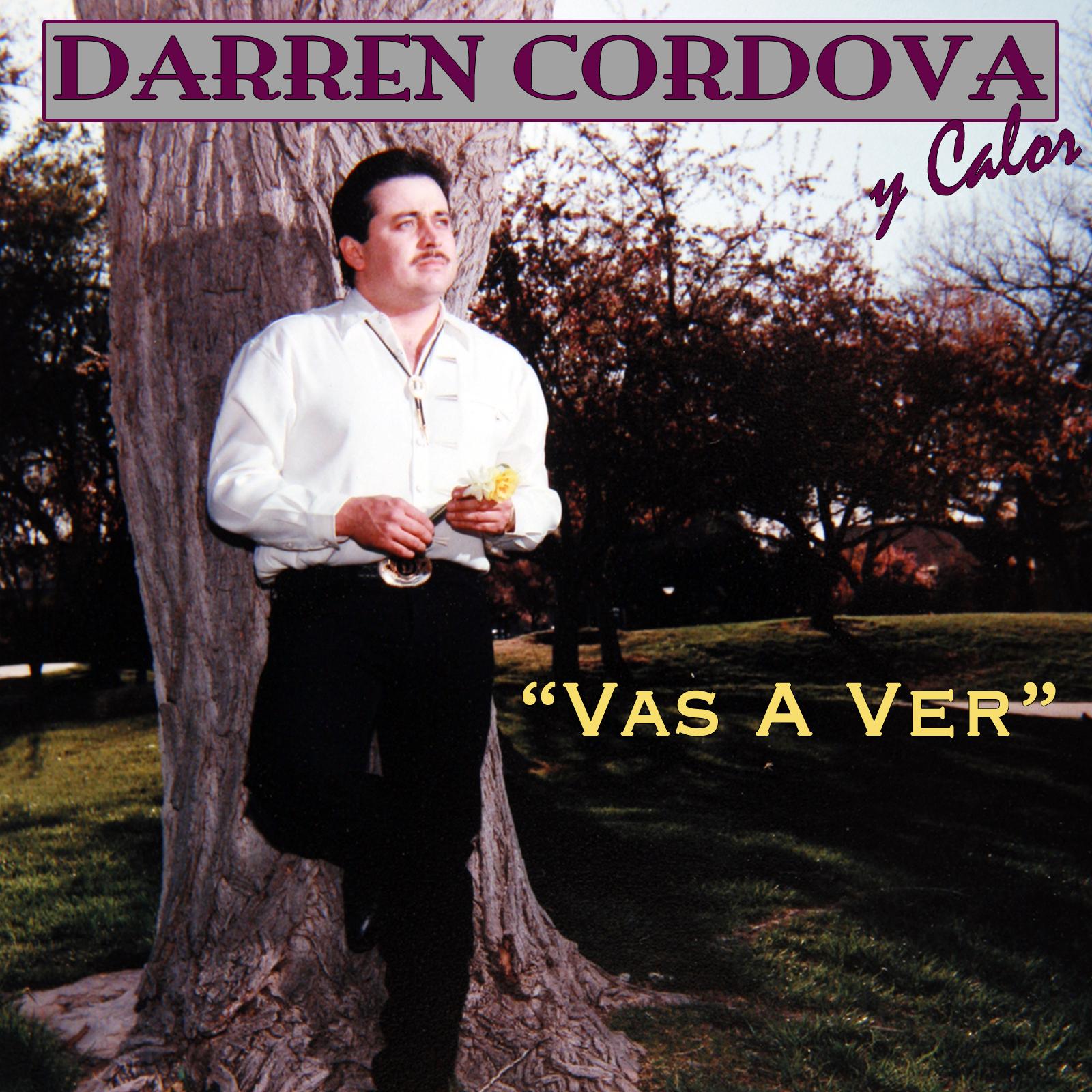Vas A Ver by Darren Cordova Y Calor