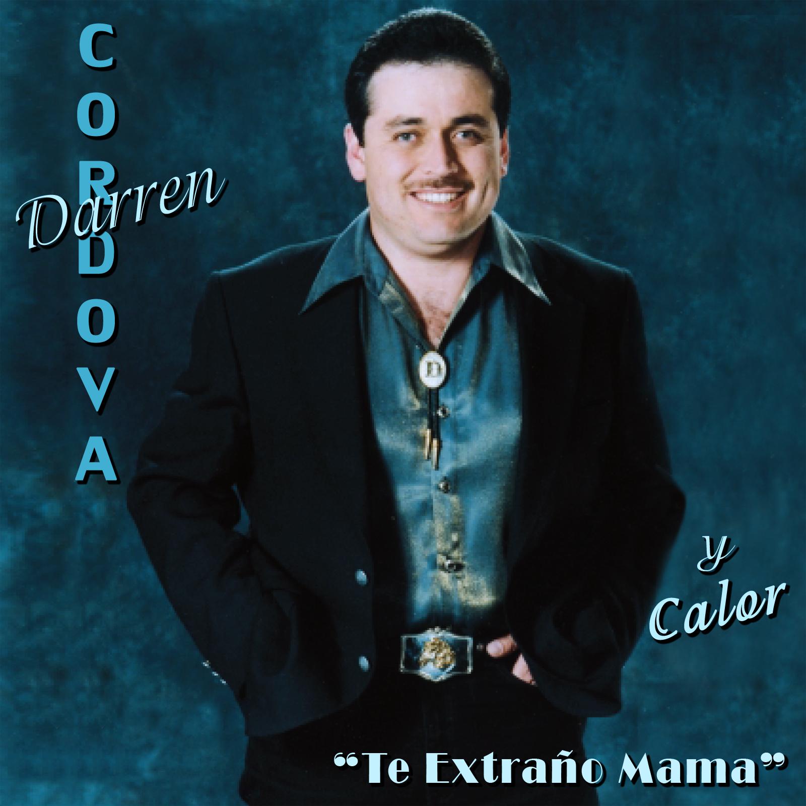 Te Extraño Mama by Darren Cordova Y Calor