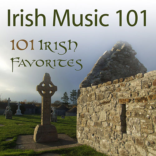 Irish Music 101: 101 Irish Favorites by Various Artists