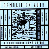 Demolition Zoth - A Zoth Ommog Compilation by Various Artists