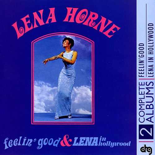 Feelin' Good and Lena In Hollywood by Lena Horne