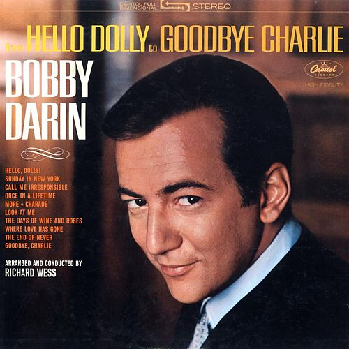 Hello Dolly To Goodbye Charlie by Bobby Darin