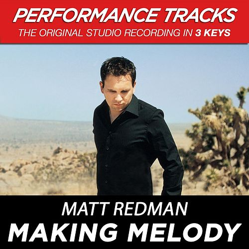 Making Melody (Premiere Performance Plus Track) by Matt Redman