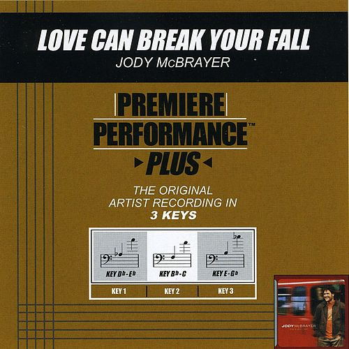 Love Can Break Your Fall (Premiere Performance Plus Track) von Jody McBrayer