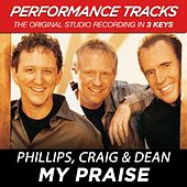 My Praise (Premiere Performance Plus Track) by Phillips, Craig & Dean